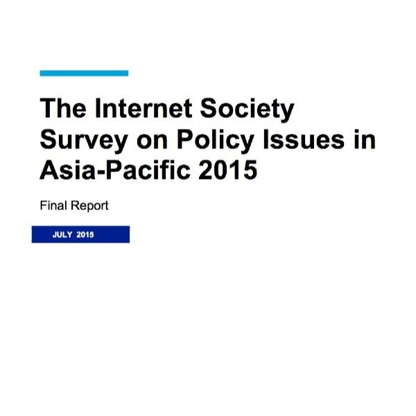 Internet Society Survey on Policy Issues in Asia-Pacific 2015
