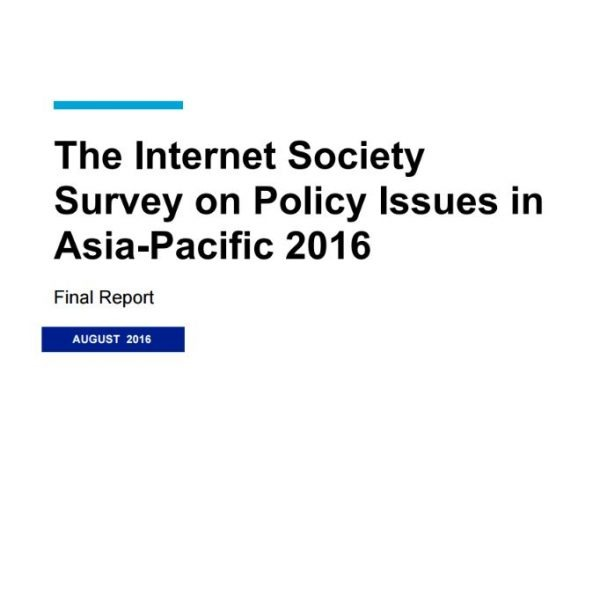 The Internet Society Survey on Policy Issues in Asia-Pacific 2016