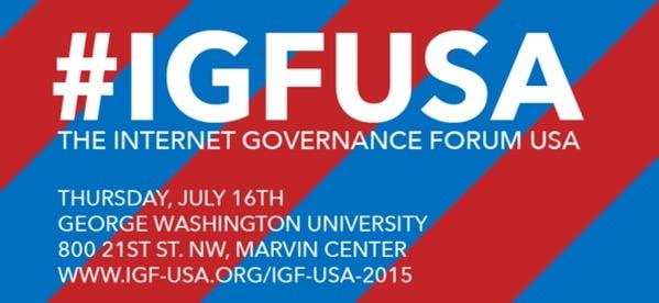 Internet Governance Forum-USA (IGF-USA) On July 16, 2015 in Washington, DC
