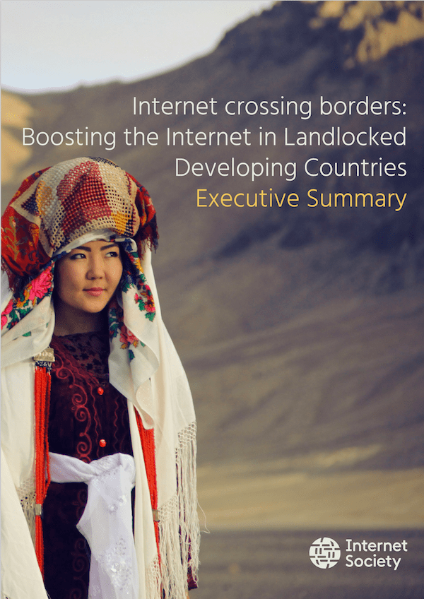 Internet crossing borders: Boosting the Internet in Landlocked Developing Countries Executive Summary Co thumbnail