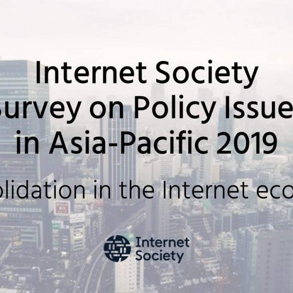Internet Society Asia-Pacific Policy Survey 2019 Now Open: Consolidation in the Internet Economy