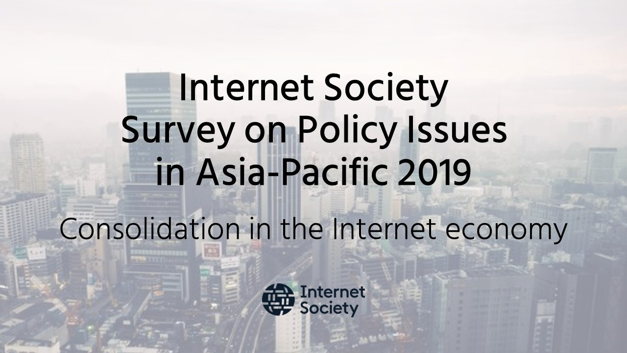Internet Society Asia-Pacific Policy Survey 2019 Now Open: Consolidation in the Internet Economy Thumbnail